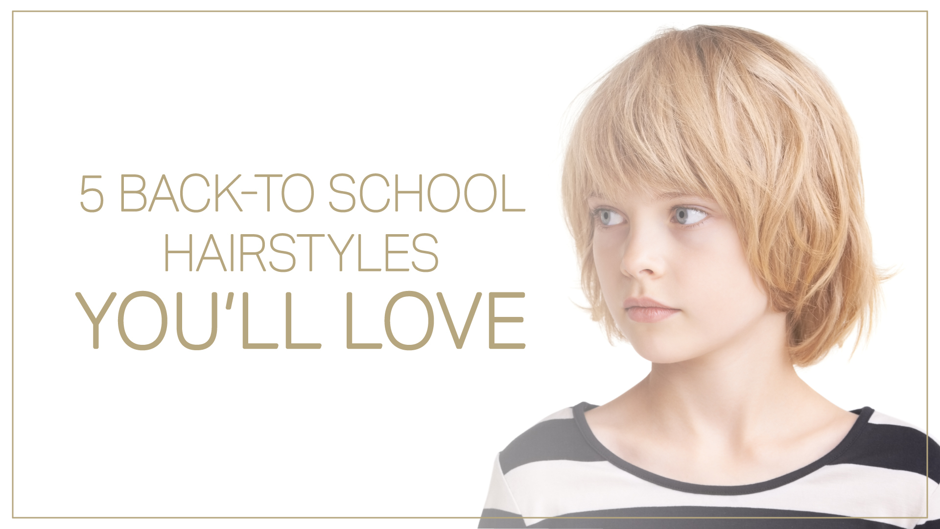 top 5 back to school hairstyles - back to school - caralyn's hair - ottawa - ottawa salons
